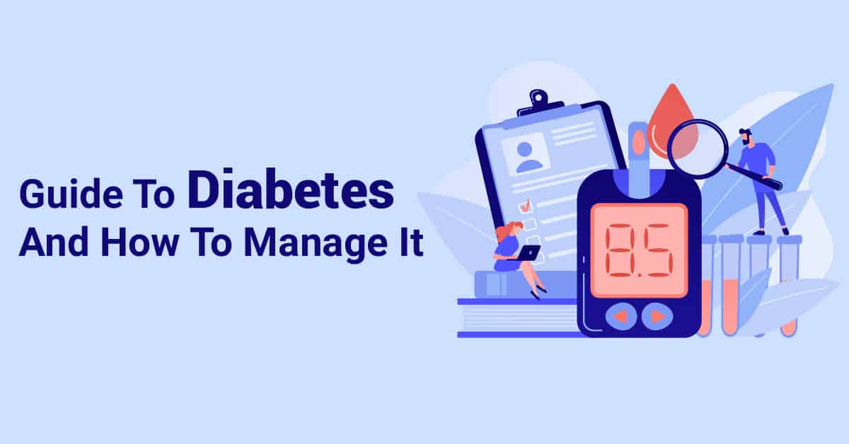 A Guide To Diabetes And How To Manage It